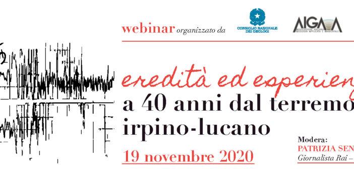 """WEBINAR """"Eredità ed esperienze a 40 anni dal terremoto irpino-lucano"""" 19 novembre 2020"""