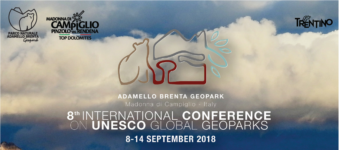 8th International Conference on UNESCO Global Geoparks, 8-14 September 2018, ADAMELLO BRENTA UGG